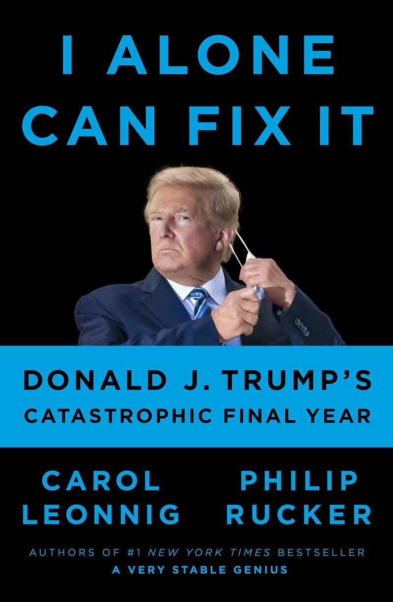 Resensi Buku: 'I Alone Can Fix It' On Trump Presidency